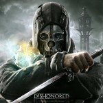 Look Out For The Dishonored Game Of The Year Edition This October