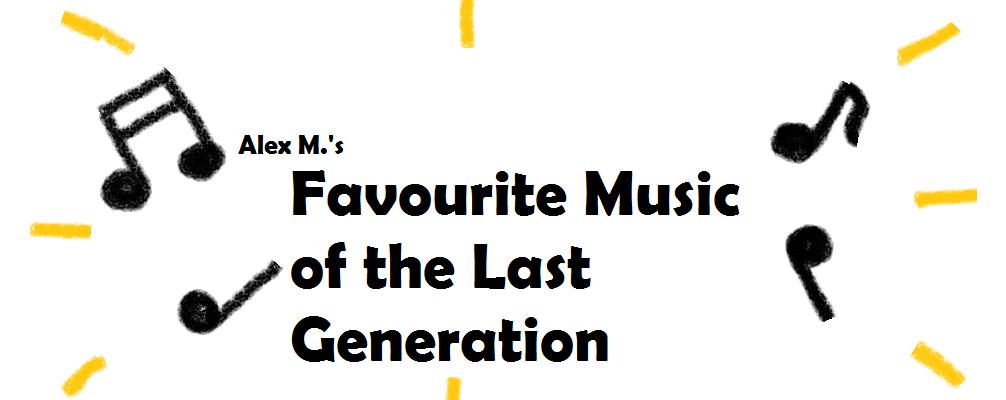 Alex M.'s Favourite Music Of Last-Gen