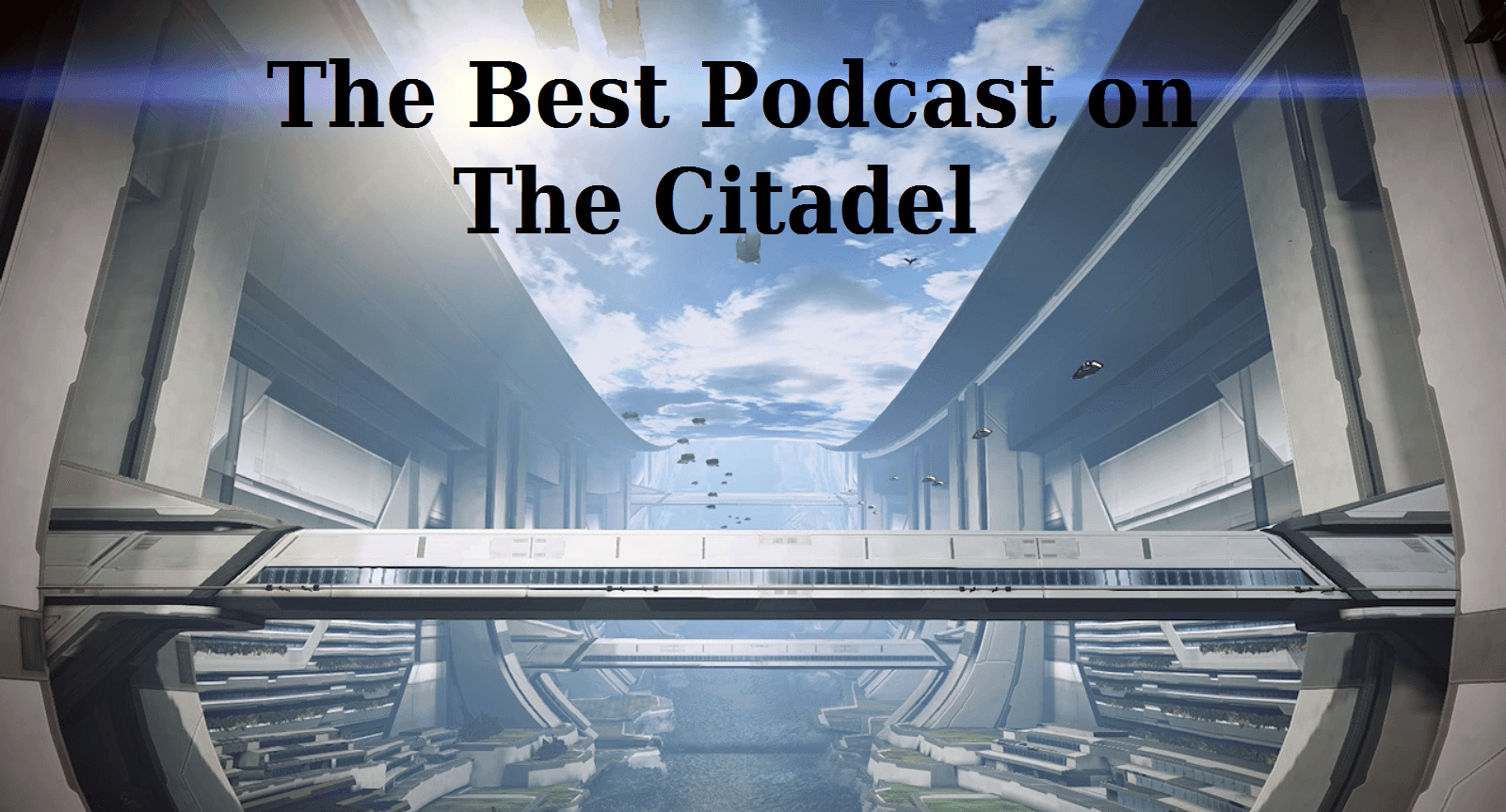 The Best Podcast on the Citadel, Episode 15